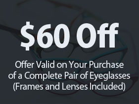 $60 Off Offer Valid on Your Purchase of a Complete Pair of Eyeglasses (Frames and Lenses Included)